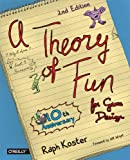 A theory of fun for game design / by Raph Koster.