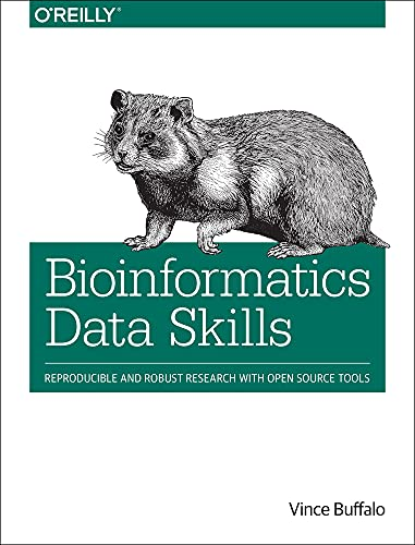 Bioinformatics Data Skills: Reproducible and Robust Research with Open Source Tools - Vince Buffalo