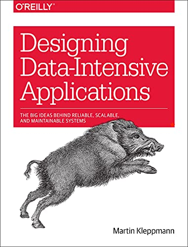 522. Designing Data-Intensive Applications: The Big Ideas Behind Reliable, Scalable, and Maintainable Systems