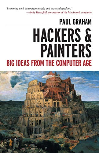 Hackers & Painters : Big Ideas from the Computer Age