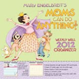 Buy Mary Engelbreit's Moms Can Do Anything 2012 Weekly Wall Calendar
