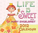 Buy Life Is Sweet with Mary Engelbreit 2012 Day-to-Day Calendar