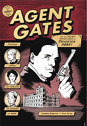 Agent Gates and the Secret Adventures of Devonton Abbey: A Parody of Downton Abbey cover