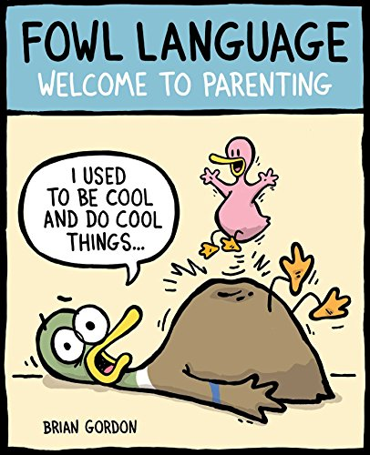 Fowl Language: Welcome to Parenting - Brian Gordon