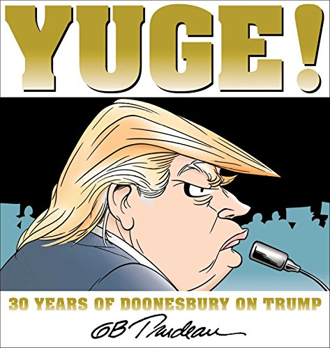 Yuge!: 30 Years of Doonesbury on Trump Book Cover Picture