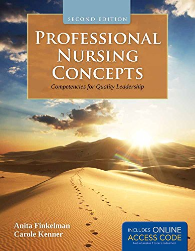 PROFESSIONAL NURSING CONCEPTS: COMPETENCIES FOR QUALITY LEADERSHIP, 2ED