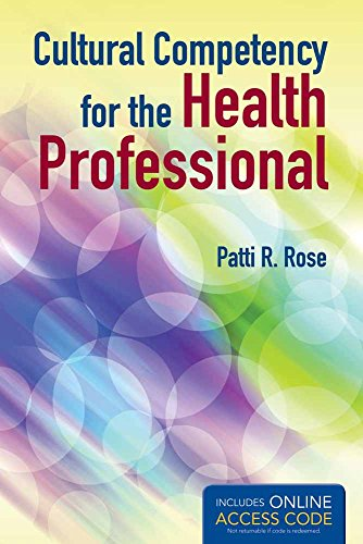 Cultural Competency For The Health Professional - Patti R. Rose