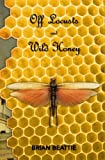 Off Locusts and Wild Honey, Beattie, Brian