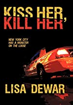 Kiss Her, Kill Her by Lisa Dewar