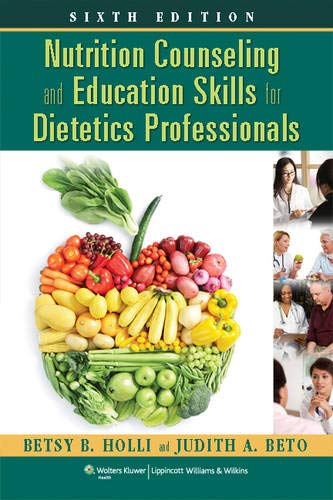 Nutrition Counseling and Education Skills for Dietetics Professionals - Betsy Holli, Judith A Beto PhD RD LDN FADA