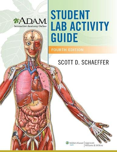 A.D.A.M. INTERACTIVE ANATOMY ONLINE STUDENT LAB ACTIVITY GUIDE, 4ED