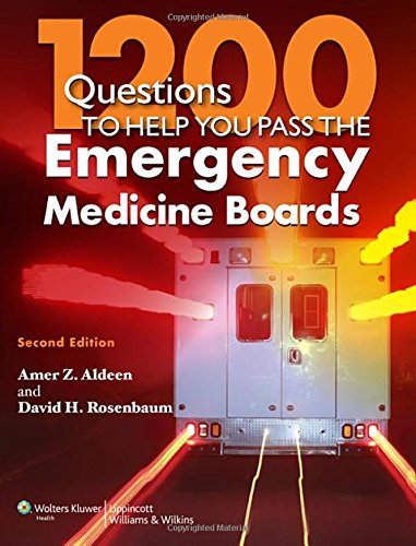 1200 QUESTIONS TO HELP YOU PASS THE EMERGENCY MEDICINE BOARDS,2ED**