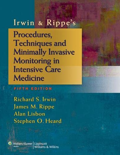 IRWIN & RIPPE'S PROCEDURES, TECHNIQUES AND MINIMALLY INVASIVE MONITORING IN INTENSIVE CARE MEDICINE, 5/ED.
