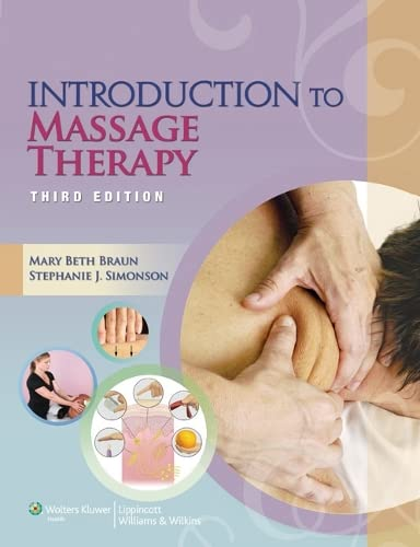 Introduction to Massage Therapy (LWW Massage Therapy and Bodywork Educational Series) - Mary Beth Braun