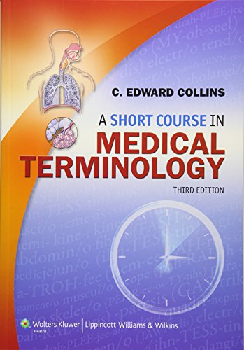 A SHORT COURSE IN MEDICAL TERMINOLOGY, 3ED