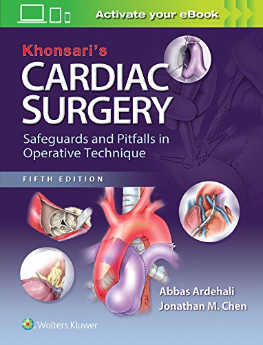 KHONSARIS CARDIAC SURGERY SAFEGUARDS AND PITFALLS IN OPERATIVE TECHNIQUES 5ED