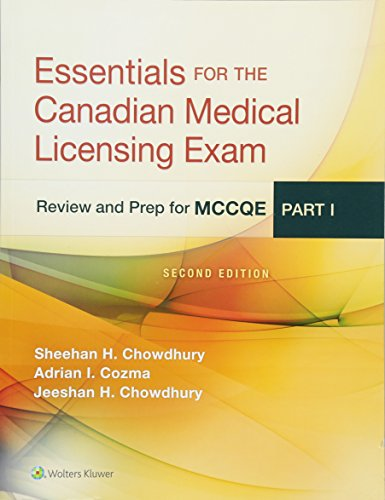 Essentials for the Canadian medical licensing exam : review and prep for MCCQE part I / Sheehan H. Chowdhury, Adrian I. Cozma, Jeeshan H. Chowdhury.