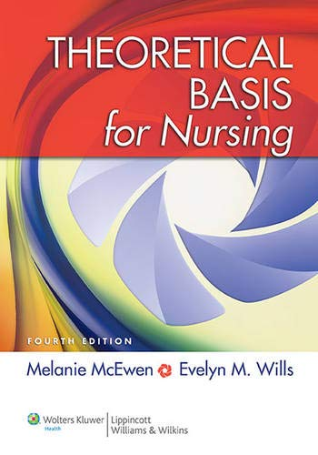 Theoretical Basis for Nursing, Melanie McEwen; Evelyn M. Wills