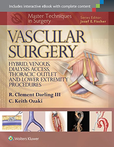 MASTER TECHNIQUES IN SURGERY: VASCULAR SURGERY: HYBRID, VENOUS, DIALYSIS ACCESS, THORACIC OUTLET, AND LOWER EXTREMITY PROCEDURES, 1ED