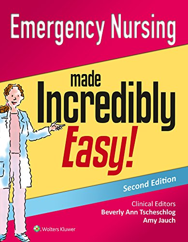 EMERGENCY NURSING MADE INCREDIBLY EASY! (INCREDIBLY EASY! SERIES), 2/ED.