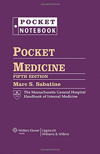 Pocket Medicine: The Massachusetts General Hospital Handbook of Internal Medicine (Pocket Notebook) - Marc S. Sabatine MD MPH