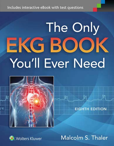 The Only EKG Book You'll Ever Need (Thaler, Only EKG Book You'll Ever Need) - Malcolm S. Thaler MD