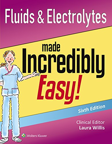 Fluids & Electrolytes Made Incredibly Easy! (Incredibly Easy! Series®) - Lippincott Williams & Wilkins