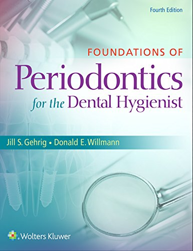 Foundations of Periodontics for the Dental Hygienist - Jill S. Gehrig RDH MA, Donald E. Willmann DDS MS