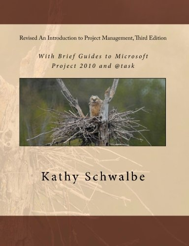 Revised An Introduction to Project Management, Third Edition: With Brief Guides to Microsoft Project 2010 and @task - Kathy Schwalbe