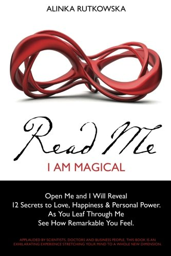 PDF Read Me I Am Magical Open Me and I Will Reveal 12 Secrets to Love Happiness Personal Power As You Leaf Through Me See How Remarkable You Feel
