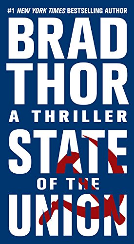 State of the union : a thriller / Brad Thor.