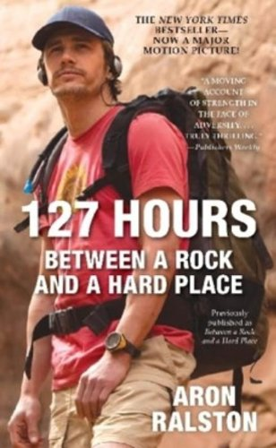 127 Hours: Between a Rock and a Hard Place, Ralston, Aron