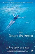The Night Swimmer by Matt Bondurant