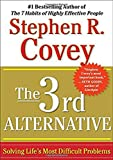 Buy The 3rd Alternative: Solving Life's Most Difficult Problems from Amazon