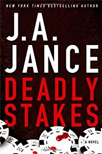 Deadly Stakes by J. A. Jance
