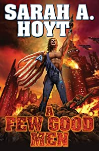"Cover & Synopsis: ""A Few Good Men"" by Sarah A. Hoyt"