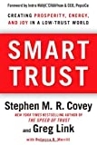 Buy Smart Trust: Creating Prosperity, Energy, and Joy in a Low-Trust World from Amazon