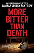 More Bitter Than Death by Camilla Grebe and Asa Traff