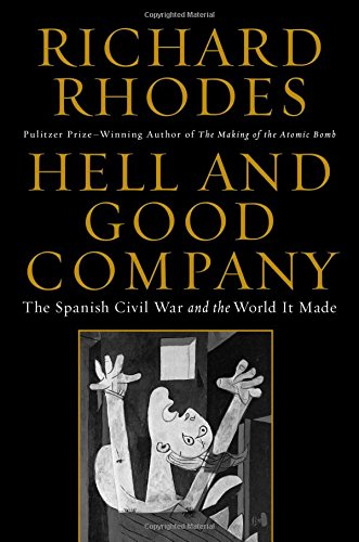 PDF Hell and Good Company The Spanish Civil War and the World it Made
