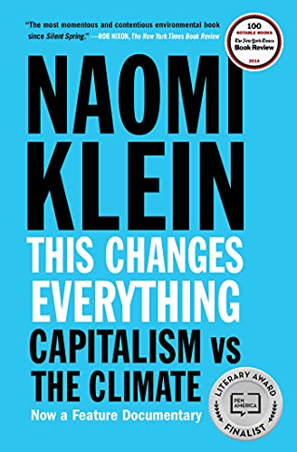 This Changes Everything: Capitalism vs. The Climate, Klein, Naomi