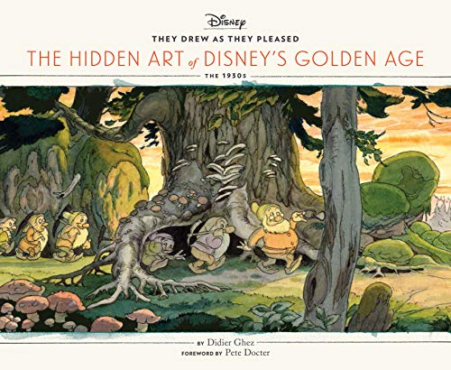 They Drew as They Pleased: The Hidden Art of Disney's Golden Age - Didier GhezPete Docter