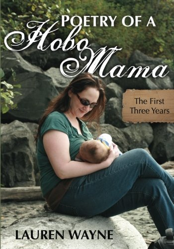 Poetry of a Hobo Mama: The First Three Years, by Lauren Wayne