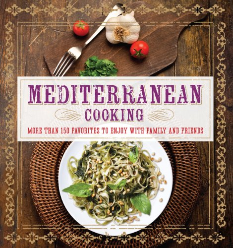 Mediterranean Cooking: More than 150 Favorites to Enjoy with Family and Friends, Clark, Pamela