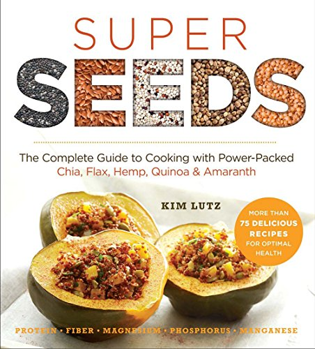 Pdf super seeds the complete guide to cooking with power packed pdf super seeds the complete guide to cooking with power packed chia quinoa flax hemp amaranth superfood series free ebooks download ebookee forumfinder Choice Image
