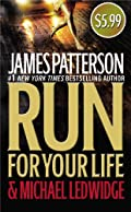 Run for Your Life by James Patterson�and Michael Ledwidge