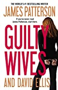 Guilty Wives by James Patterson�and David Ellis