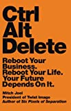 Buy Ctrl Alt Delete: Reboot Your Business. Reboot Your Life. Your Future Depends on It. from Amazon
