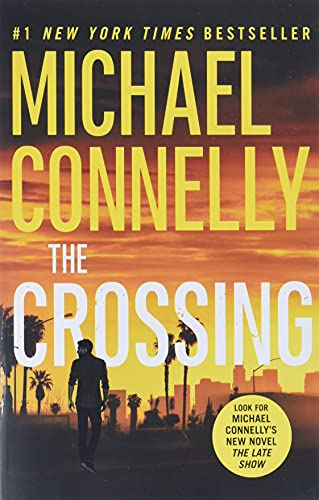 The crossing : a novel / Michael Connelly.
