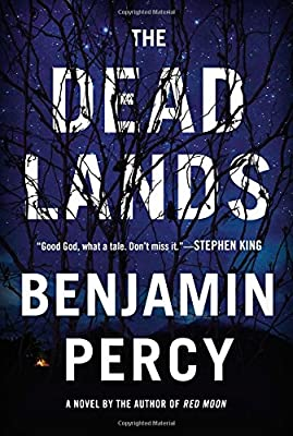Coming Soon: THE DEAD LANDS by Benjamin Percy