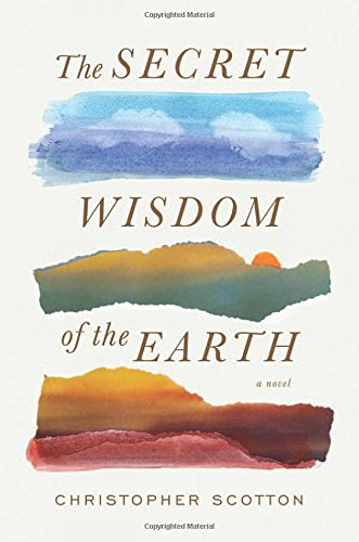The Secret Wisdom of the Earth, Scotton, Christopher